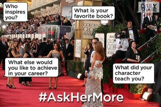 Seriously Ask Her More
